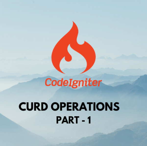 CRUD operations using CodeIgniter Part – 1